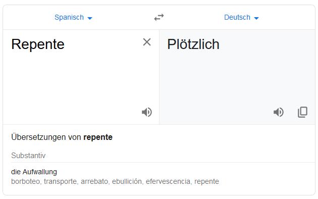 """Google-Translate: """"Repente"""" - zu deutsch: """"Plötzlich"""" - die Aufwallung #deutsch #spanisch"""