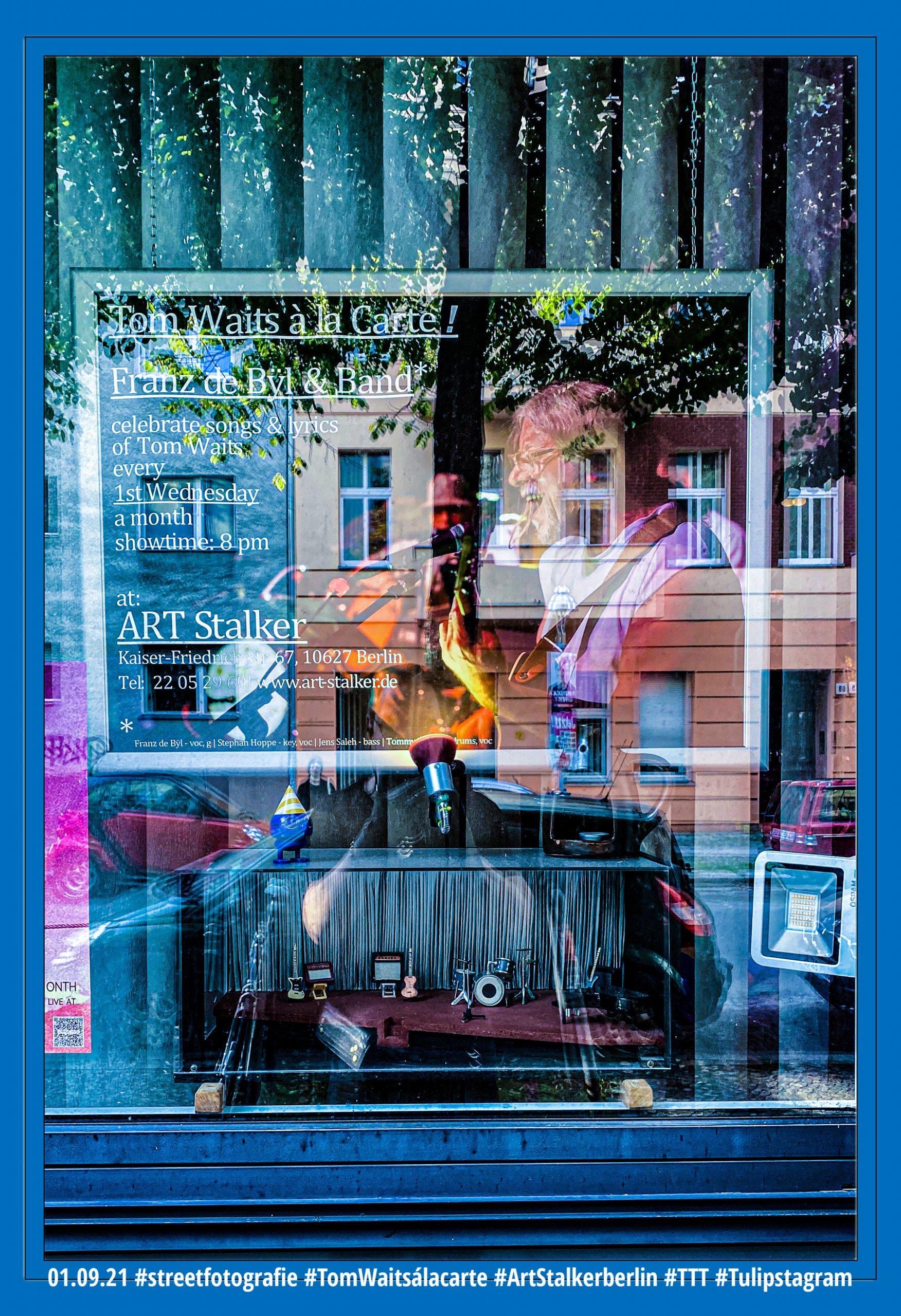 01.09.21 #streetfotografie #TomWaitsálacarte #ArtStalkerberlin #TTT #Tulipstagram